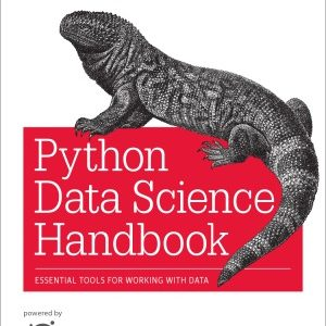 Python Data Science Handbook. Essential Tools for Working with Data